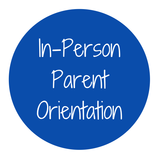 In-Person Parent Orientation