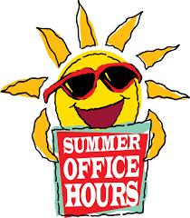 Office Summer Hours: Wednesday 9 a.m. to 12