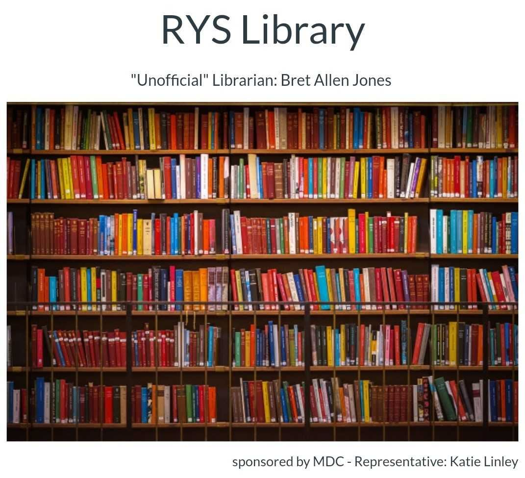 RYS Library, Unofficial Librarian: Bret Jones; supported by MDC - Representative: Katie Linley