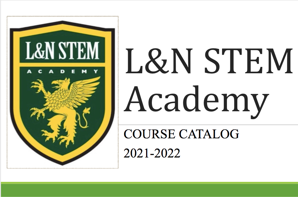 L&N STEM Academy Course Catalog 2021-2022