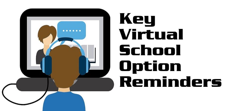 Key Virtual School Option Reminders