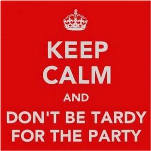 Don't be Tardy to the Party